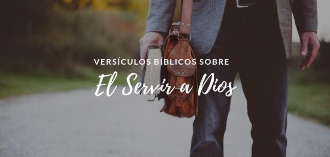 Versículos Bíblicos sobre el Servir a Dios